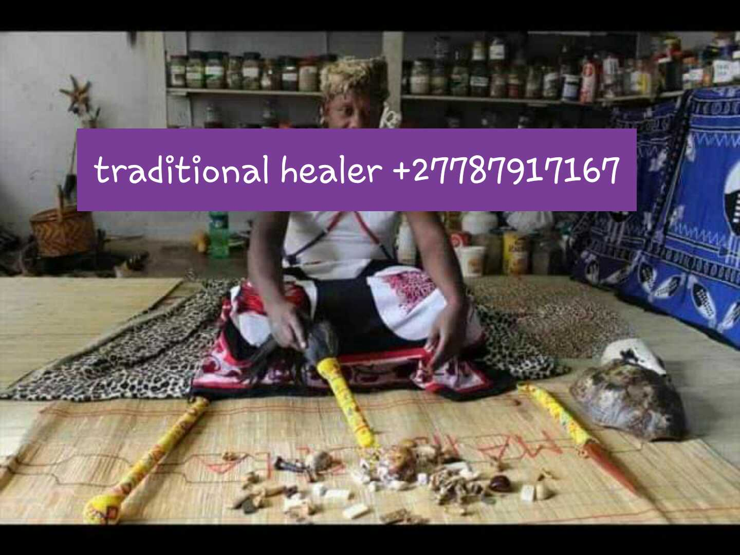 TRADITIONAL HEALER / SANGOMA / POWERFUL ASTROLOGER +27787917167 to look into Your Problems and Solve it Same day